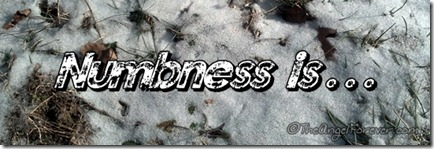Numbness is