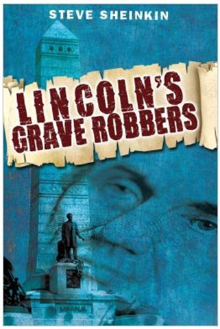 Lincoln's Grave Robbers by Steve Sheinkin